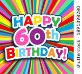 happy 60th birthday  colorful... | Shutterstock .eps vector #1891398280