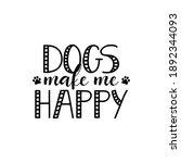 dogs make me happy. vector...   Shutterstock .eps vector #1892344093