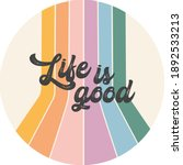 life is good  positive graphic... | Shutterstock .eps vector #1892533213