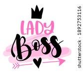 lady boss   feminism slogan... | Shutterstock .eps vector #1892753116