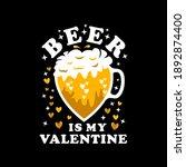 beer is my valentine vector... | Shutterstock .eps vector #1892874400