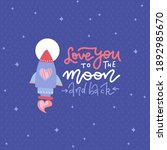 love you to the moon and back   ... | Shutterstock .eps vector #1892985670