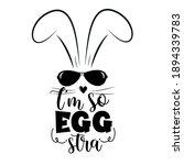 i'm so eggstra  funny easter... | Shutterstock .eps vector #1894339783
