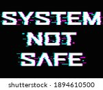 there is no safe system in the... | Shutterstock . vector #1894610500