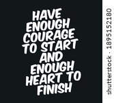have enough courage to start... | Shutterstock .eps vector #1895152180
