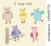set of bright funny owls. five... | Shutterstock .eps vector #189609770