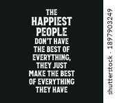 The Happiest People Don't Have...