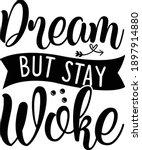 dream but stay woke  black... | Shutterstock .eps vector #1897914880