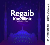 regaib or regaip kandil is a...   Shutterstock .eps vector #1898806123