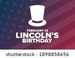 Lincoln's Birthday. February 12....