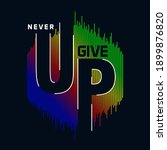 never give up typography... | Shutterstock .eps vector #1899876820