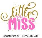 little miss   baby shower text  ... | Shutterstock .eps vector #1899883939