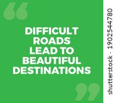 difficult roads lead to... | Shutterstock .eps vector #1902544780