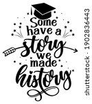 some have a story we have a... | Shutterstock .eps vector #1902836443