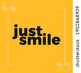just smile   beautiful quote... | Shutterstock .eps vector #1902868909