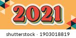 2021 new year retro graphic...   Shutterstock . vector #1903018819