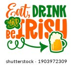eat  drink and be irish   funny ... | Shutterstock .eps vector #1903972309