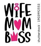 wife mom boss. hand drawn... | Shutterstock .eps vector #1903992553