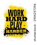 work hard play harder....   Shutterstock .eps vector #1904257396