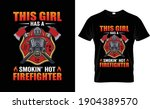 This Girl Has A Firefighter T...