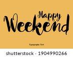 happy weekend handwritten font... | Shutterstock .eps vector #1904990266