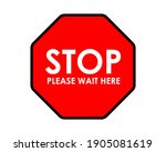 Stop Please Wait Here Red Signs