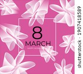 happy womens day. 8 march.... | Shutterstock .eps vector #1907418589