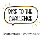 rise to the challenge text in...   Shutterstock .eps vector #1907944870