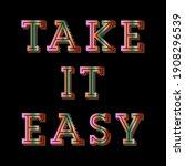 take it easy lettering gradient ... | Shutterstock .eps vector #1908296539