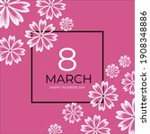 happy womens day. 8 march.... | Shutterstock .eps vector #1908348886