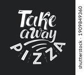 take away pizza   lettering ... | Shutterstock .eps vector #1909849360