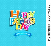 happy father's day greeting... | Shutterstock .eps vector #190996610