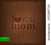 i love you mom. abstract... | Shutterstock .eps vector #191069714