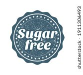 sugar free stamp  webseal or... | Shutterstock .eps vector #1911306493