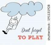 don't forget to play ... | Shutterstock .eps vector #191131928