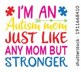autism mom just like any mom... | Shutterstock .eps vector #1911668410