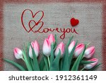 Pink Tulips And Two Red Hearts...