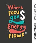 motivational quotes where focus ...   Shutterstock .eps vector #1913106499