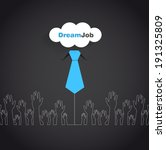 dream job   conceptual logo... | Shutterstock .eps vector #191325809