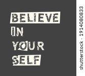 believe in yourself. grunge...   Shutterstock .eps vector #1914080833