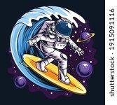 Astronauts Surf On A Surfboard...