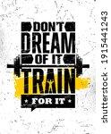 do not dream of it. train for...   Shutterstock .eps vector #1915441243