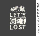 let's get lost. grunge vintage...   Shutterstock .eps vector #1915982206