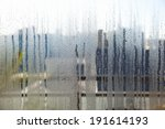 window glass with condensation | Shutterstock . vector #191614193