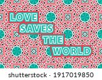 love saves the world.... | Shutterstock .eps vector #1917019850