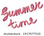 summer time. 3d lettering....   Shutterstock . vector #1917077510
