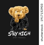 stay high slogan with bear doll ...   Shutterstock .eps vector #1917152903