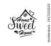 home sweet home   typography...   Shutterstock .eps vector #1917223223