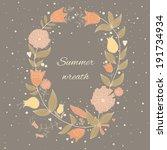 beautiful summer wreath. eps 10.... | Shutterstock .eps vector #191734934