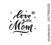 love you mom motivatonal quote... | Shutterstock .eps vector #1917900320